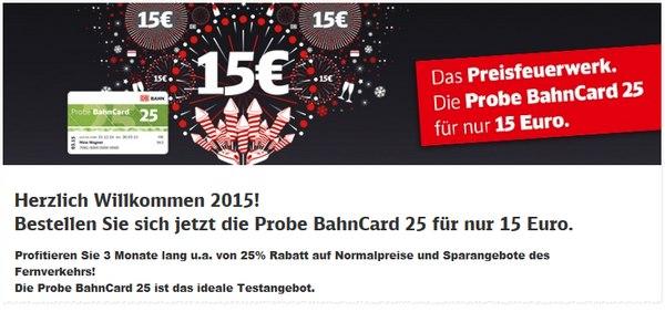 Bahn Probe-BahnCard 25 für 15 € ab 31.12.2014